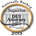 Nationally Ranked 2013 - Superior DUI Attorney